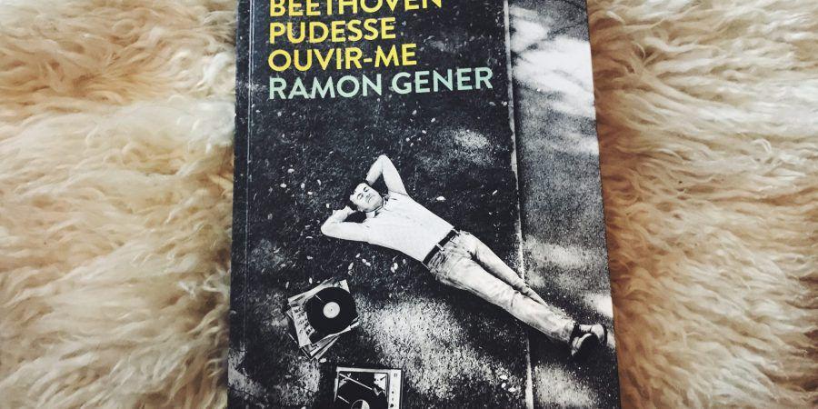 'Se Beethoven Pudesse Ouvir-me', de Ramon Gener, é uma amálgama de artes