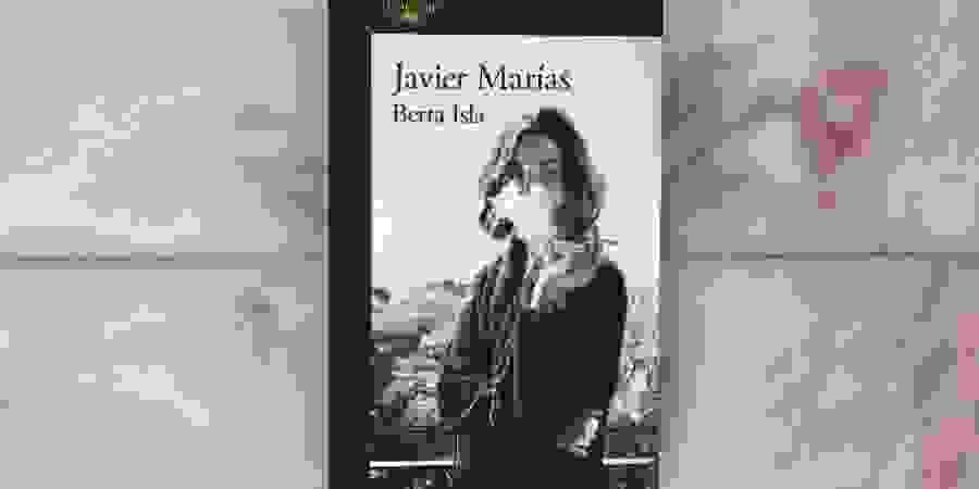 """Javier Marías regressa ao mundo da espionagem com """"Berta Isla"""""""