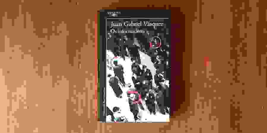 """A memória e o esquecimento em """"Os Informadores"""", de Juan Gabriel Vásquez"""