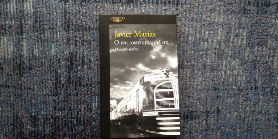 A violência e a cumplicidade, no segundo volume de 'O Teu Rosto Amanhã', de Javier Marías