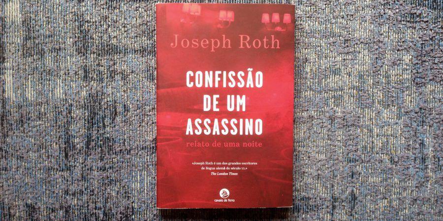 A decepção de 'Confissão de um Assassino', de Joseph Roth