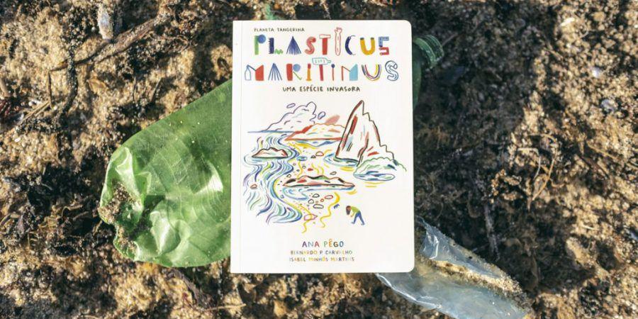 """""""Plasticus Maritimus"""": desafia miúdos e graúdos para um problema que está longe de ser biodegradável"""