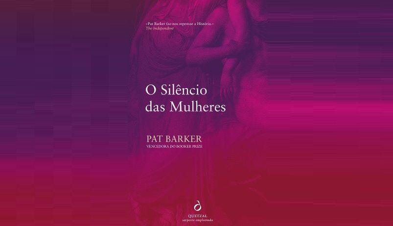 """De """"O Silêncio das Mulheres"""", de PatBarker, irrompe a voz deBriseida"""