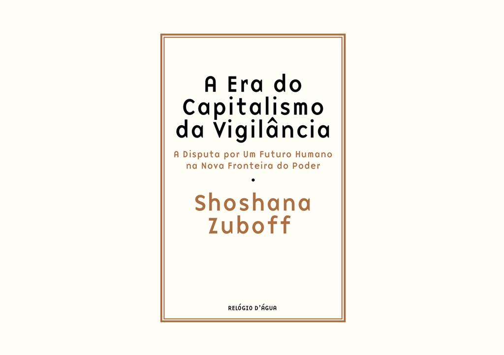 """""""A Era do Capitalismo da Vigilância"""", da socióloga Shoshana Zuboff, chega às livrarias portuguesas"""