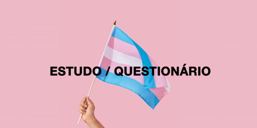 Estudo sobre ideação suicida nas pessoas Trans decorre até final de julho