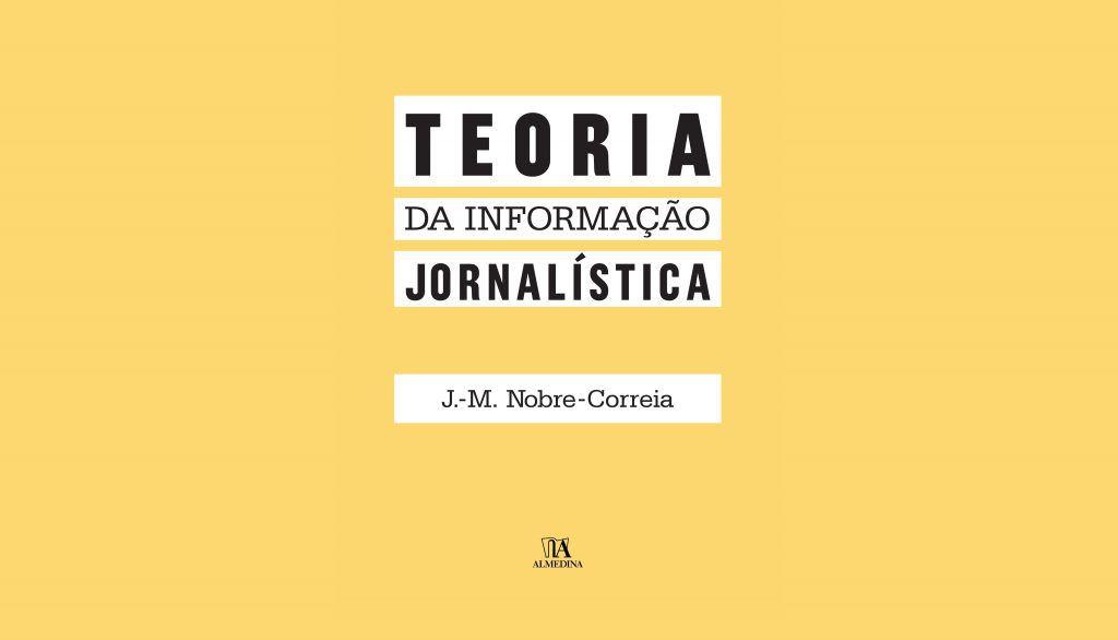 'Teoria da Informação Jornalística': uma viagem profunda ao mundo do jornalismo