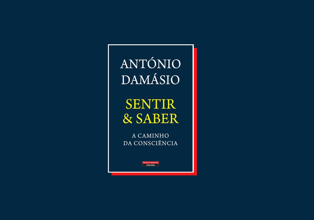 """""""Sentir & Saber"""", de António Damásio: """"Celebremos a riqueza e a confusão com que fomos dotados"""""""