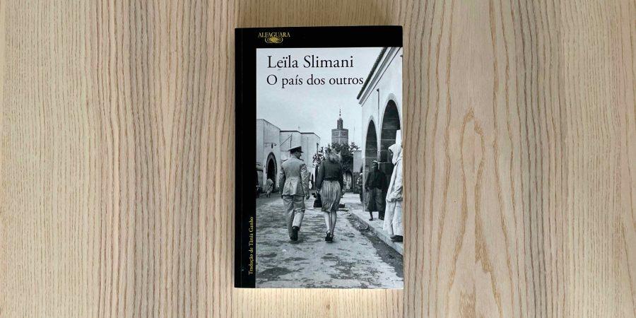 """A saga familiar de Leïla Slimani em """"O País dos Outros"""""""