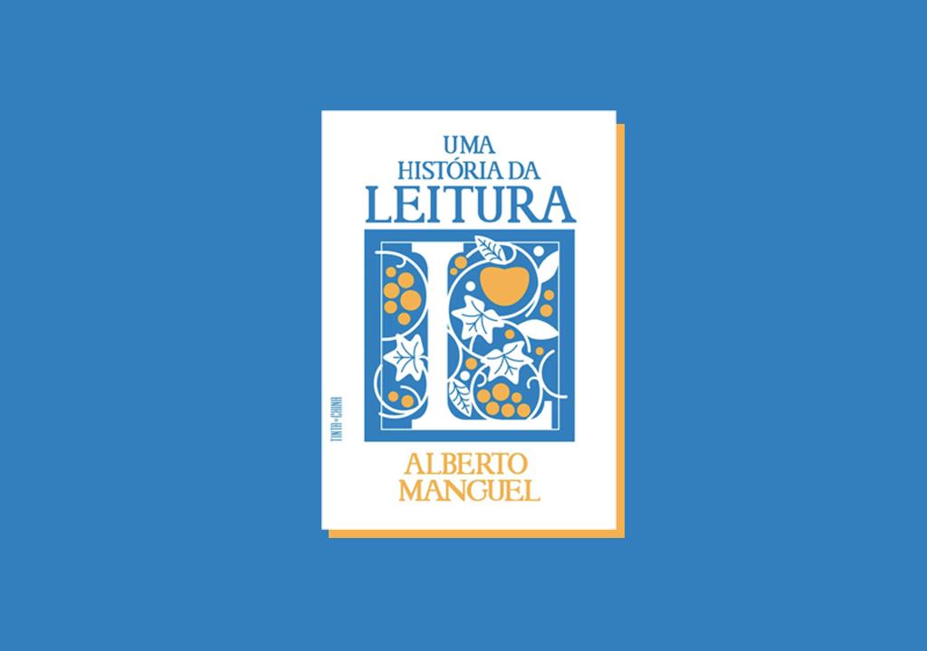 """""""Uma História da Leitura"""", de Alberto Manguel: carta de amor aos apaixonados dos livros"""