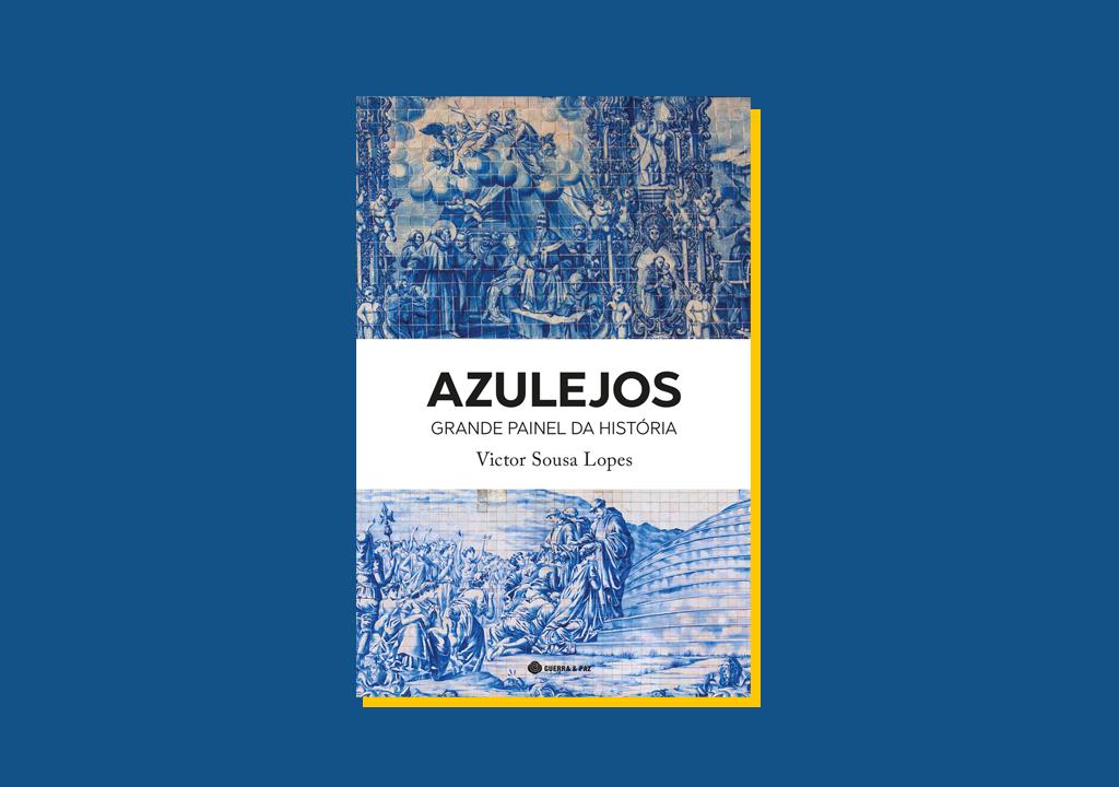 """Chega às livrarias """"Azulejos – O Grande Painel da História"""", livro sobre a história do azulejo em Portugal"""