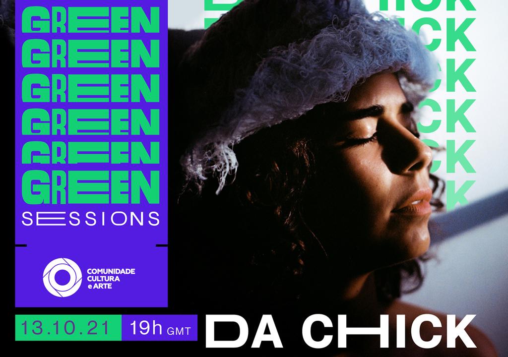 Green Sessions. Da Chick é a primeira convidada das showtalks da Comunidade Cultura e Arte